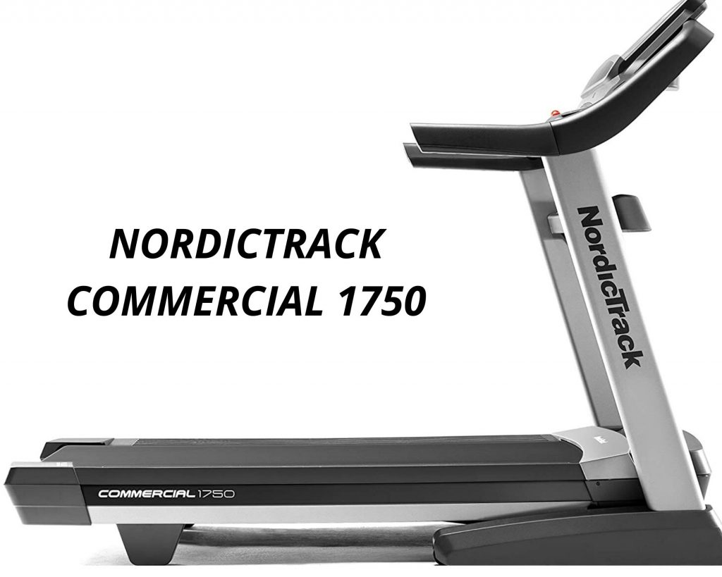 Best deals on NORDICTRACK COMMERCIAL 1750 TREADMILL 2020